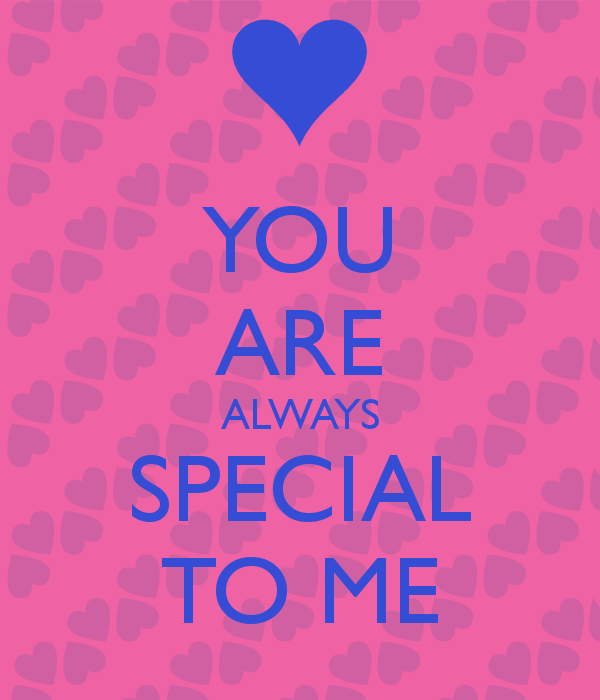 You Are Always Special To Me