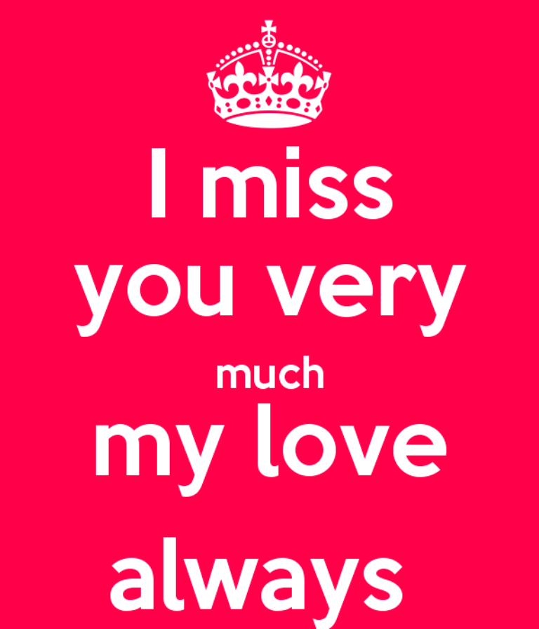 I Miss You Very Much My Love Always