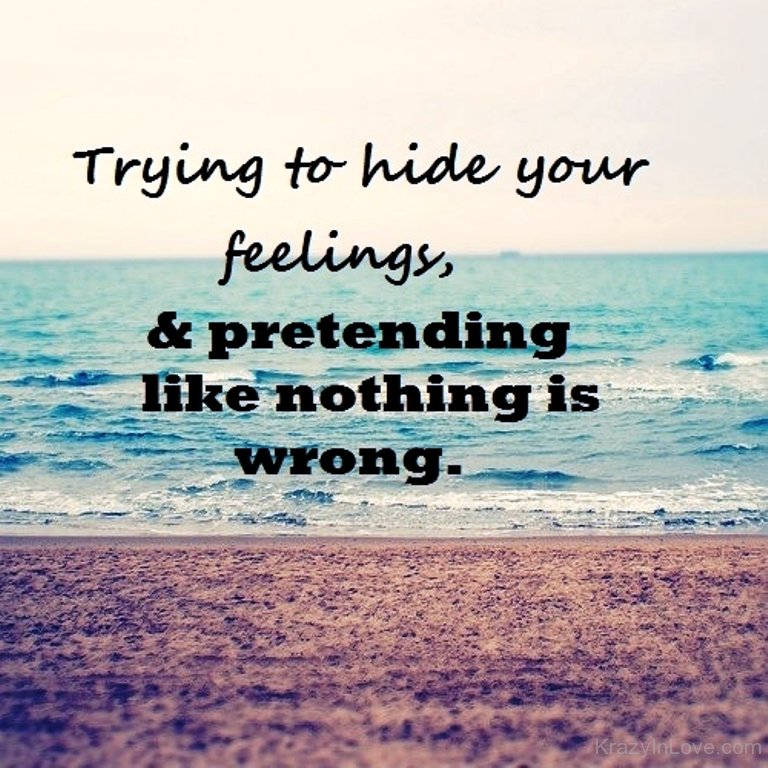 Trying To Hide Your Feelings