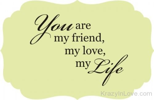 You Are My Friendmy Love And My Life