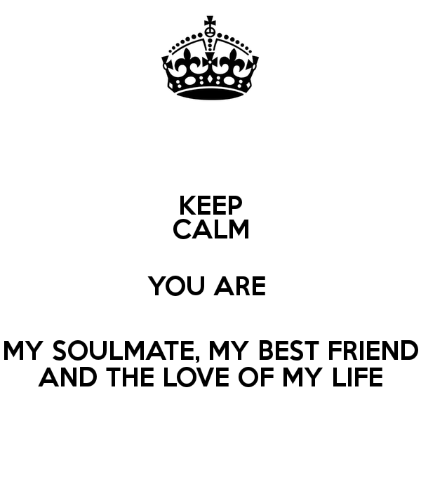 Keep Calm You Are My Soulmate