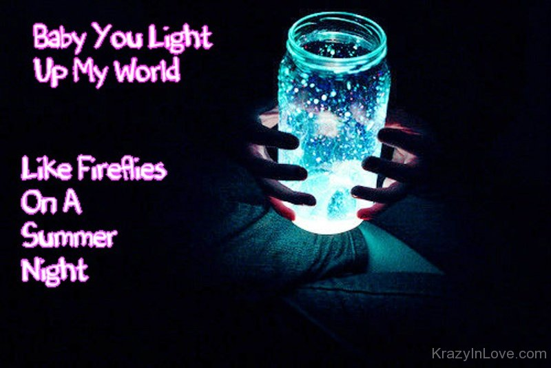 Baby You Light Up My World