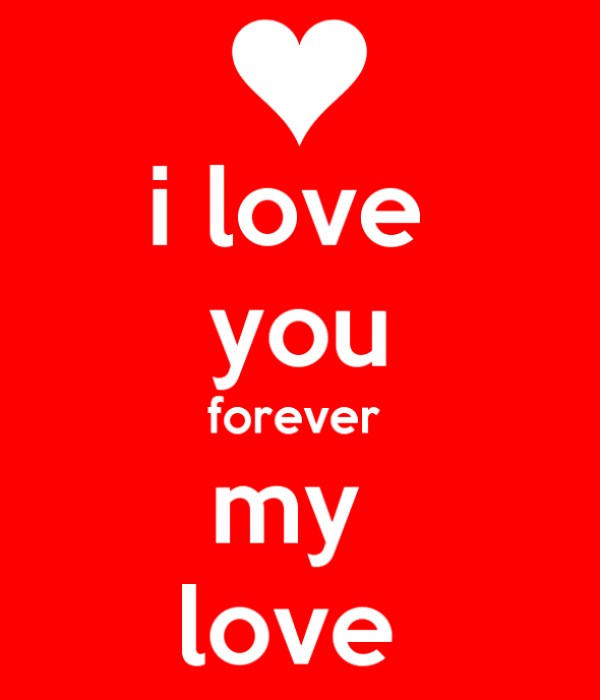I Love You Forever My Love