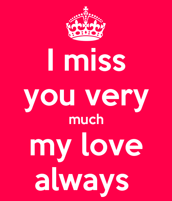 I Miss You Very Much My Love