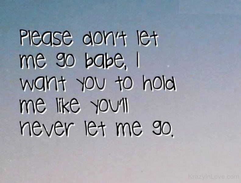 Please Dont Let Me Go