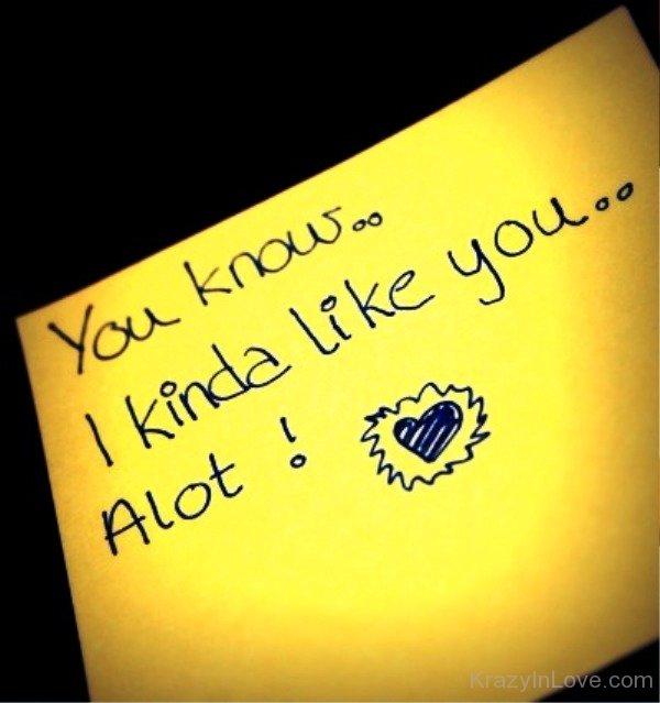 You Know I Kinda Like You Alot