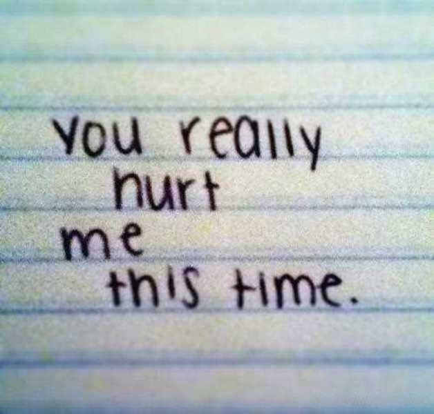 You Really Hurt Me This Time