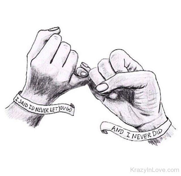 I Said I'd Never Let You Go