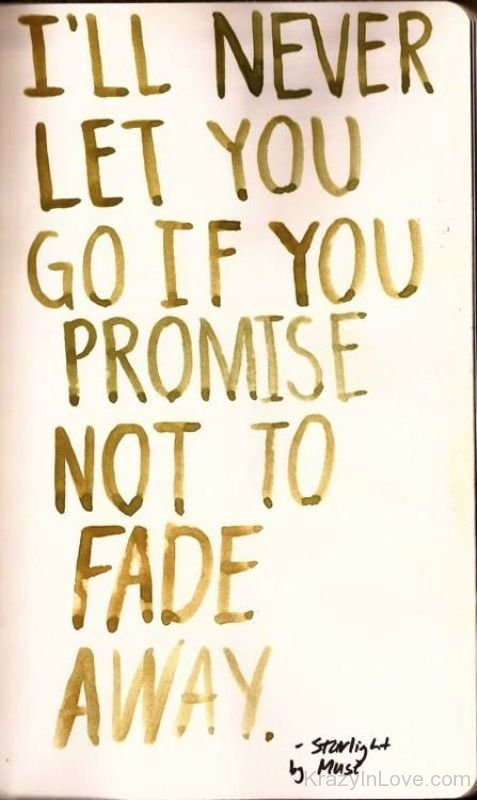 I\'ll Never Let You Go If You Promise