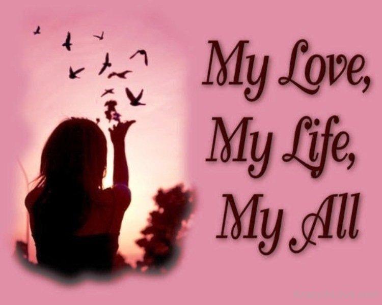 My Lovemy Lifemy All