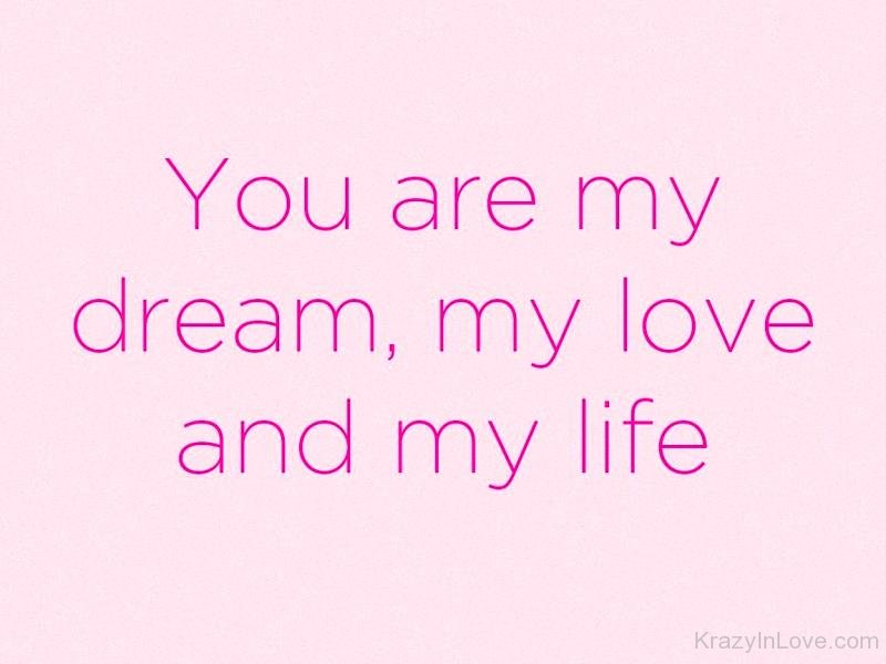 You Are My Dreammy Love And My Life