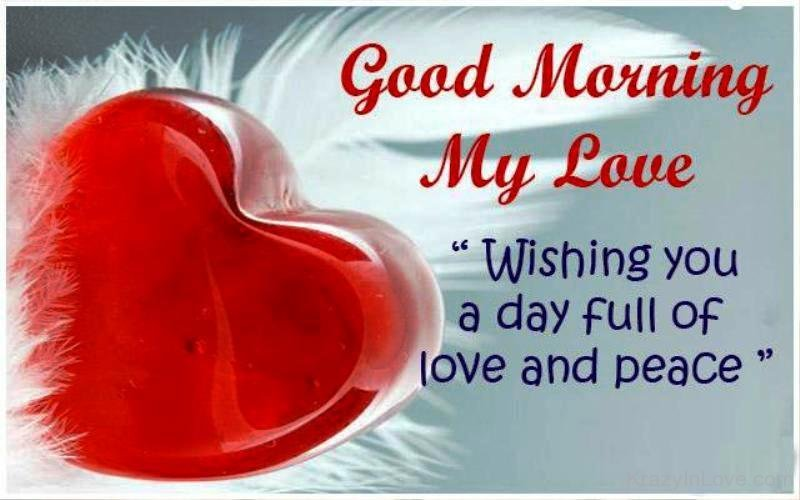 Good Morning My Love Images Messages: Good Morning My Love Wishing You A Day