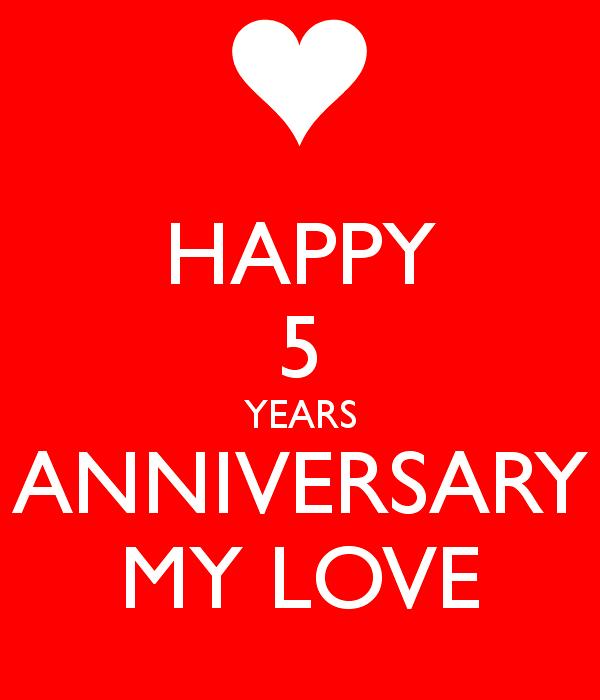 Happy Five Years Anniversary My Love
