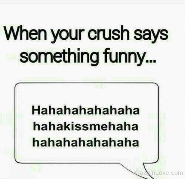 When Your Crush Says Something Funny