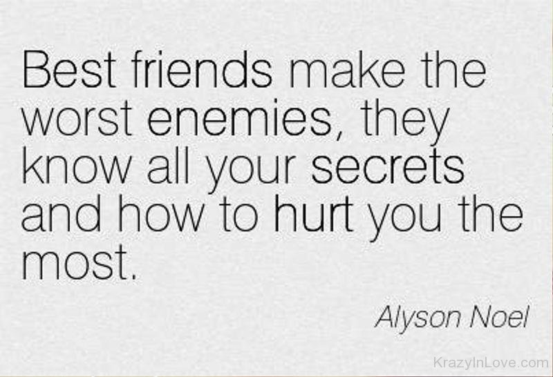 Best Friends Make The Worst Enemies