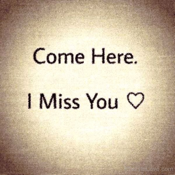 You come miss here i Missing You: