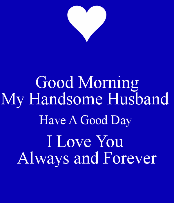 Good Morning My Handsome Husband