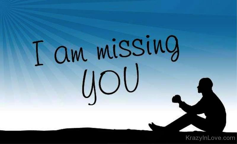 i am missing you