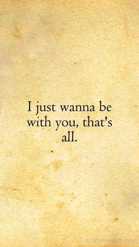 I Just Wanna Be With You
