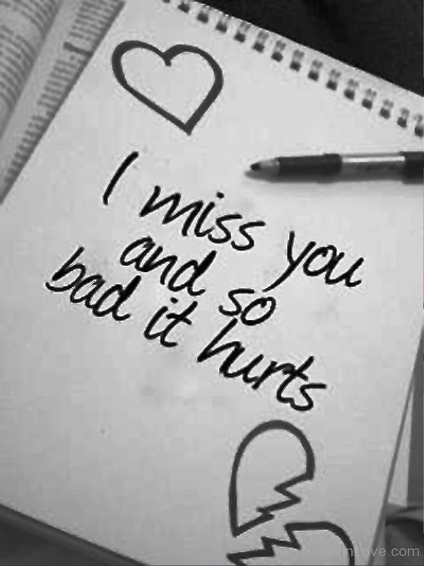 I Miss You And So Bad It Hurts