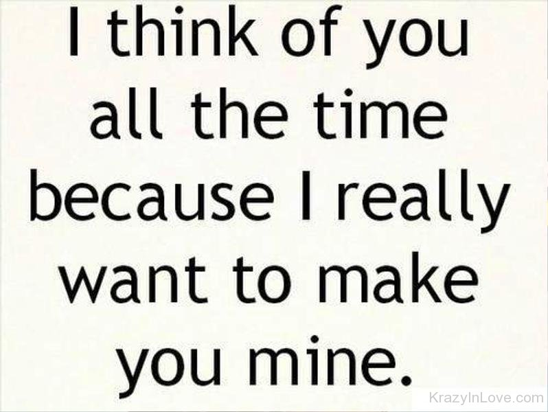 and i think about you all the time