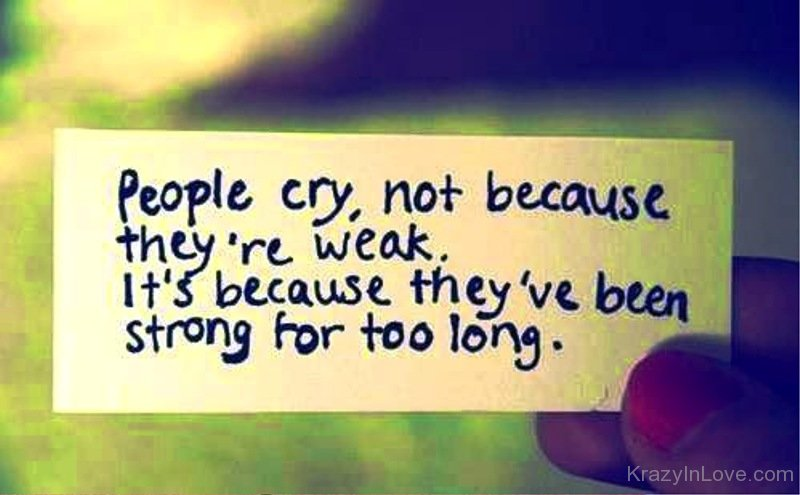 People Cry,Not Because They're Weak
