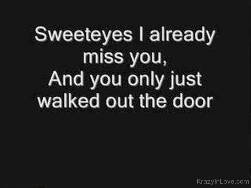 Already you sweet eyes i miss 320+ UNFORGETTABLE