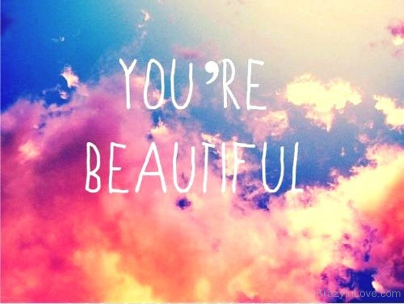 You Are Beautiful - Love Pictures, Images