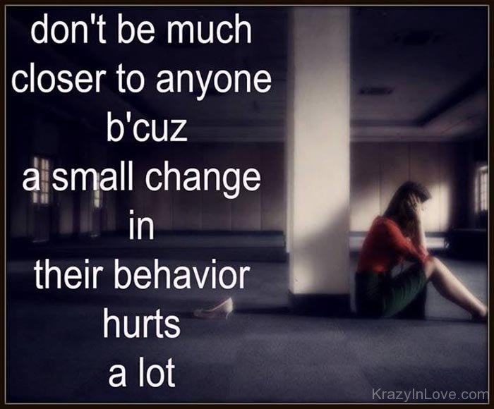 Dont Be Much Closer To Anyone