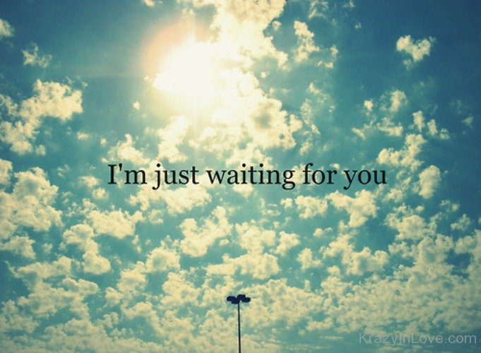 Waiting For You Love Pictures Images