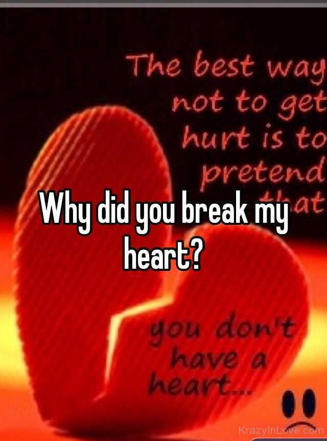 how to tell someone they broke your heart